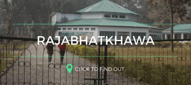 Rajabhatkhawa,The Heart of Nature