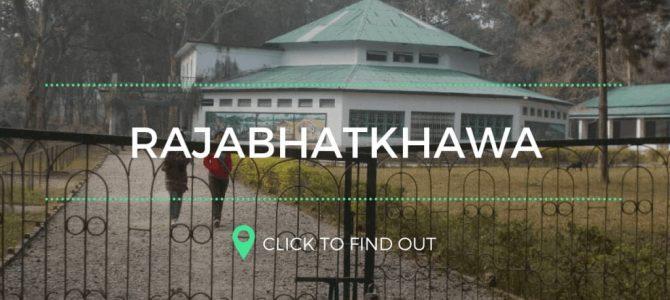 Rajabhatkhawa,The Heart of Nature